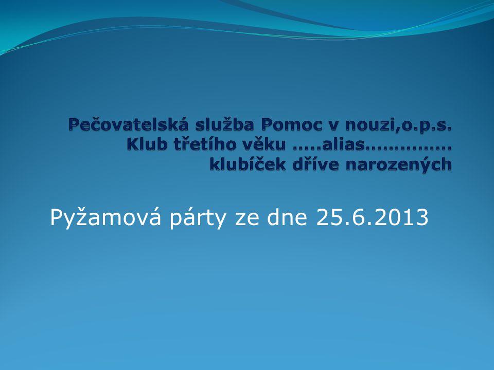 Pyžamová párty ze dne 25.6.2013