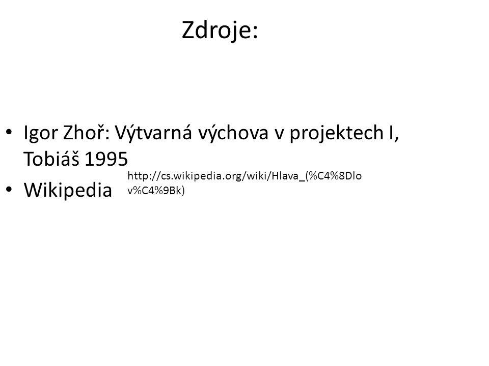 http://cs.wikipedia.org/wiki/Hlava_(%C4%8Dlo v%C4%9Bk) Zdroje: Igor Zhoř: Výtvarná výchova v projektech I, Tobiáš 1995 Wikipedia