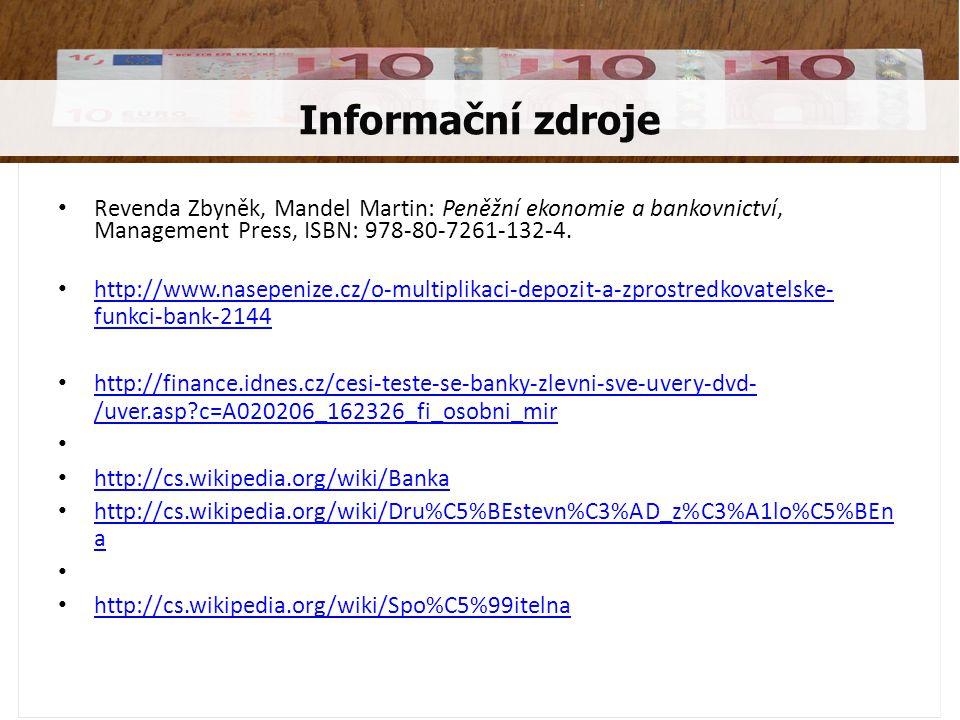 Revenda Zbyněk, Mandel Martin: Peněžní ekonomie a bankovnictví, Management Press, ISBN: 978-80-7261-132-4.