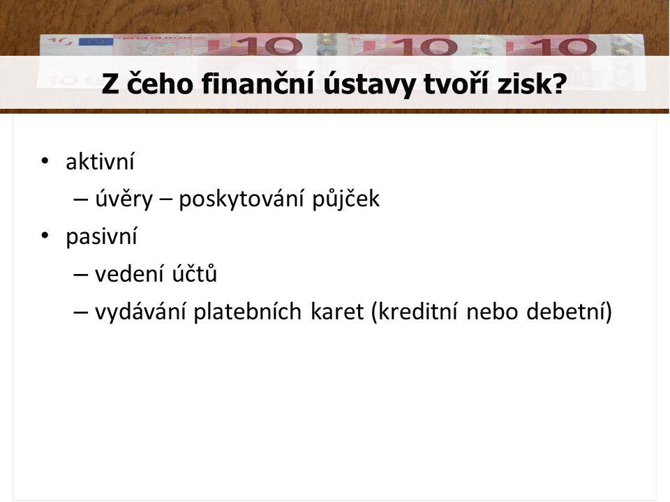 je instituce, která poskytuje finanční služby.