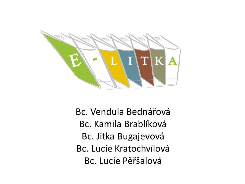 Bc. Vendula Bednářová Bc. Kamila Brablíková Bc. Jitka Bugajevová Bc. Lucie Kratochvílová Bc. Lucie Pěřšalová