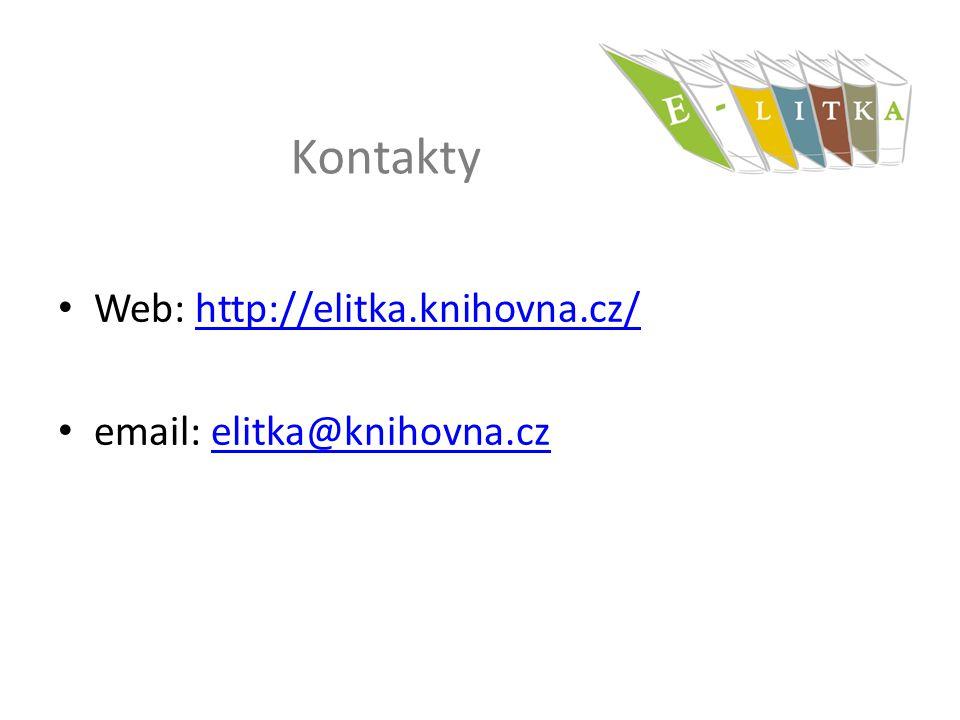 Kontakty Web: http://elitka.knihovna.cz/http://elitka.knihovna.cz/ email: elitka@knihovna.czelitka@knihovna.cz