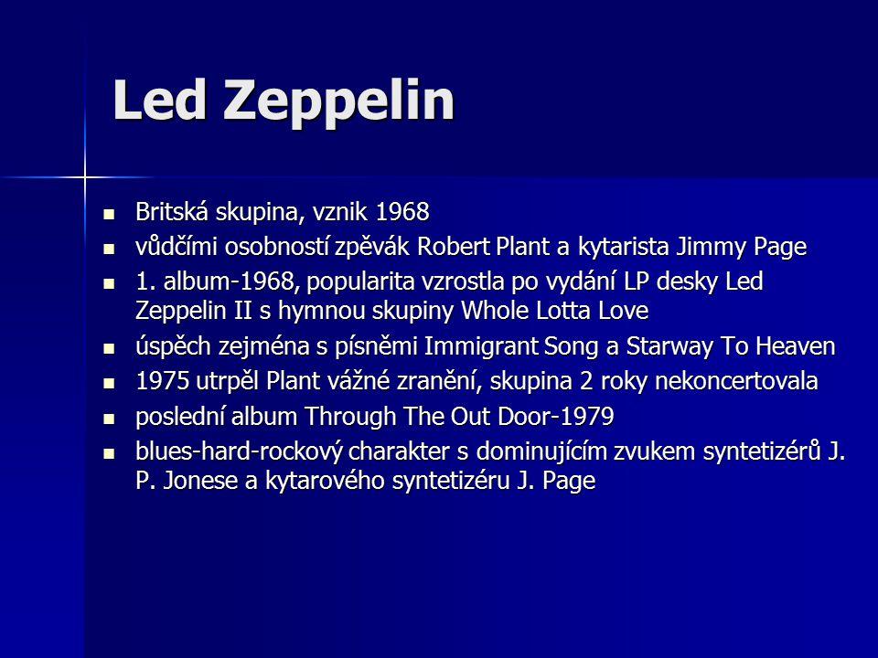 Led Zeppelin Britská skupina, vznik 1968 Britská skupina, vznik 1968 vůdčími osobností zpěvák Robert Plant a kytarista Jimmy Page vůdčími osobností zpěvák Robert Plant a kytarista Jimmy Page 1.