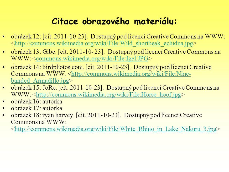 Citace obrazového materiálu: obrázek 12: [cit. 2011-10-23]. Dostupný pod licencí Creative Commons na WWW: http://commons.wikimedia.org/wiki/File:Wild_