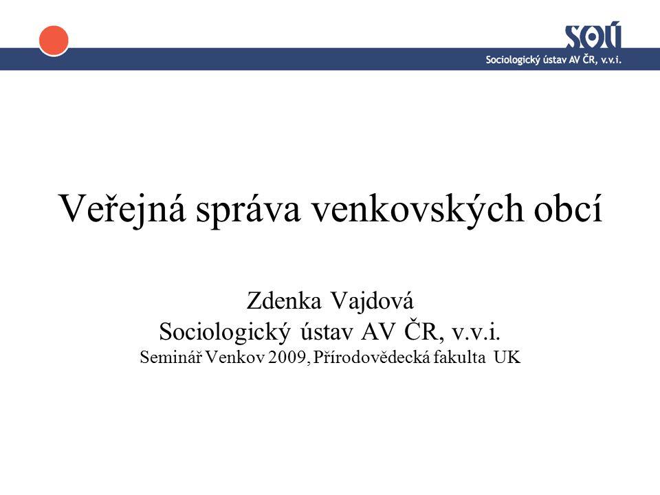 Veřejná správa venkovských obcí Zdenka Vajdová Sociologický ústav AV ČR, v.v.i.