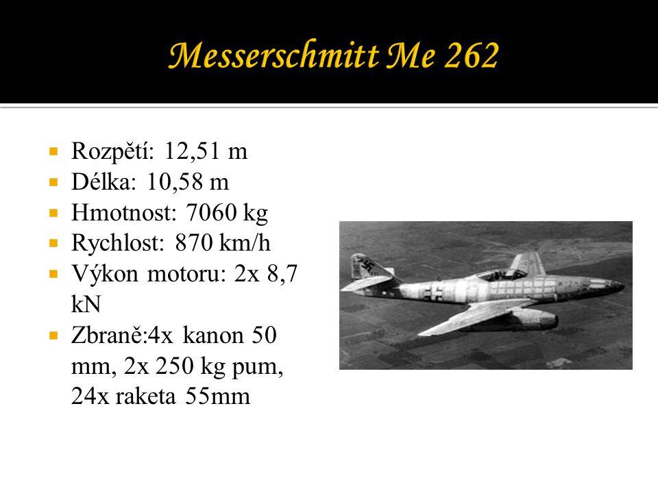  Rozpětí: 12,51 m  Délka: 10,58 m  Hmotnost: 7060 kg  Rychlost: 870 km/h  Výkon motoru: 2x 8,7 kN  Zbraně:4x kanon 50 mm, 2x 250 kg pum, 24x raketa 55mm