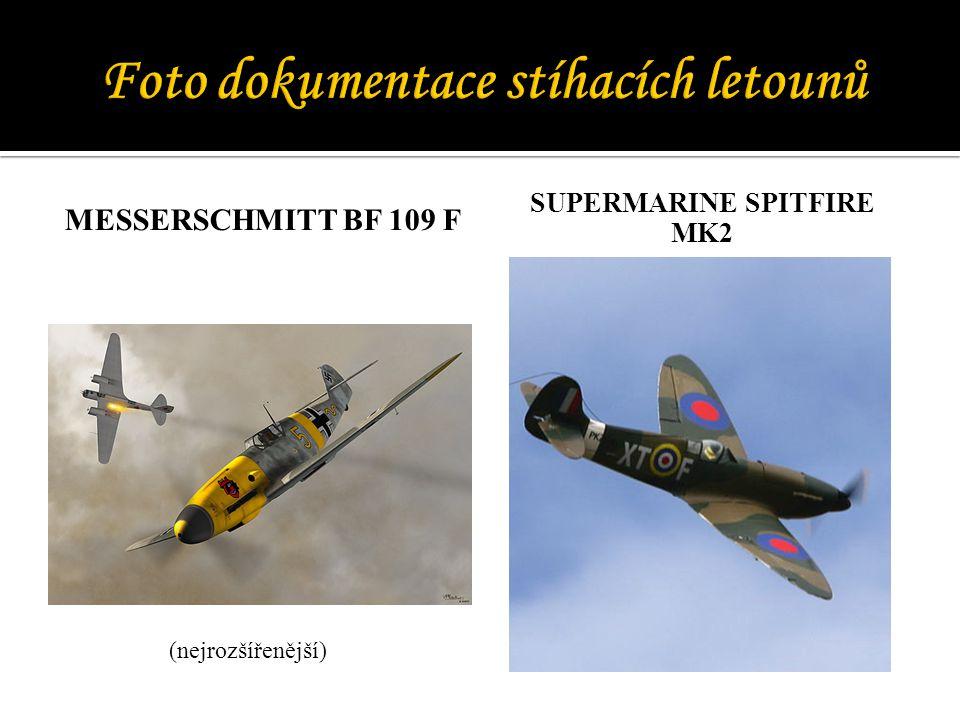 MESSERSCHMITT BF 109 F SUPERMARINE SPITFIRE MK2 (nejrozšířenější)