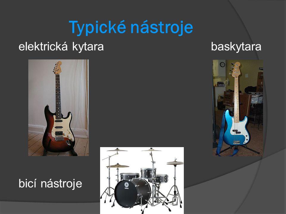 Typické nástroje elektrická kytara baskytara bicí nástroje