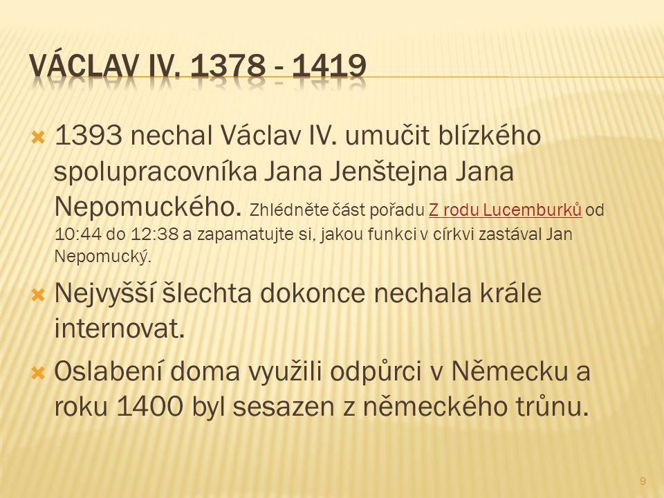  1393 nechal Václav IV. umučit blízkého spolupracovníka Jana Jenštejna Jana Nepomuckého.