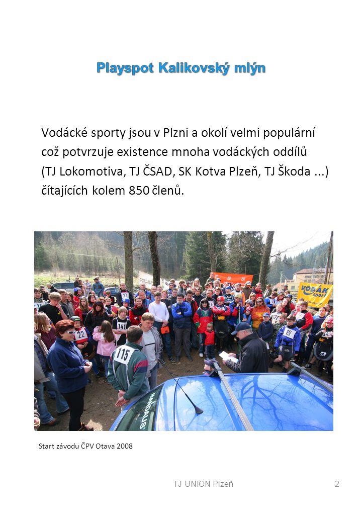 TJ UNION Plzeň2 Vodácké sporty jsou v Plzni a okolí velmi populární což potvrzuje existence mnoha vodáckých oddílů (TJ Lokomotiva, TJ ČSAD, SK Kotva P