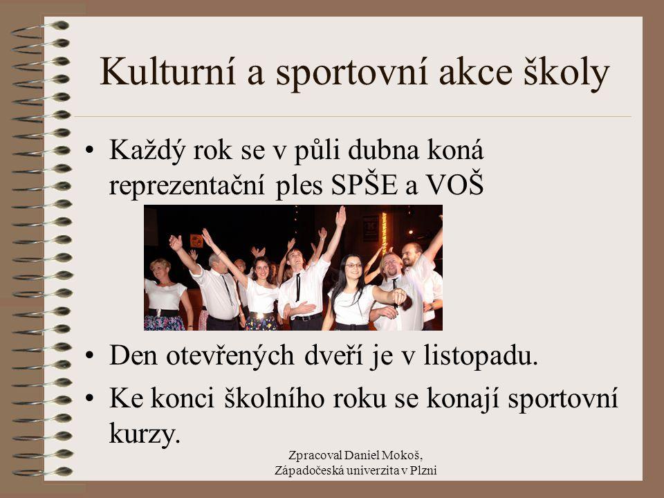 Zpracoval Daniel Mokoš, Západočeská univerzita v Plzni Kulturní a sportovní akce školy Každý rok se v půli dubna koná reprezentační ples SPŠE a VOŠ De
