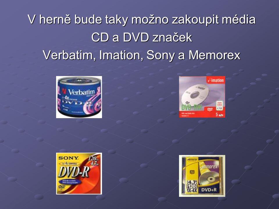 V herně bude taky možno zakoupit média CD a DVD značek Verbatim, Imation, Sony a Memorex
