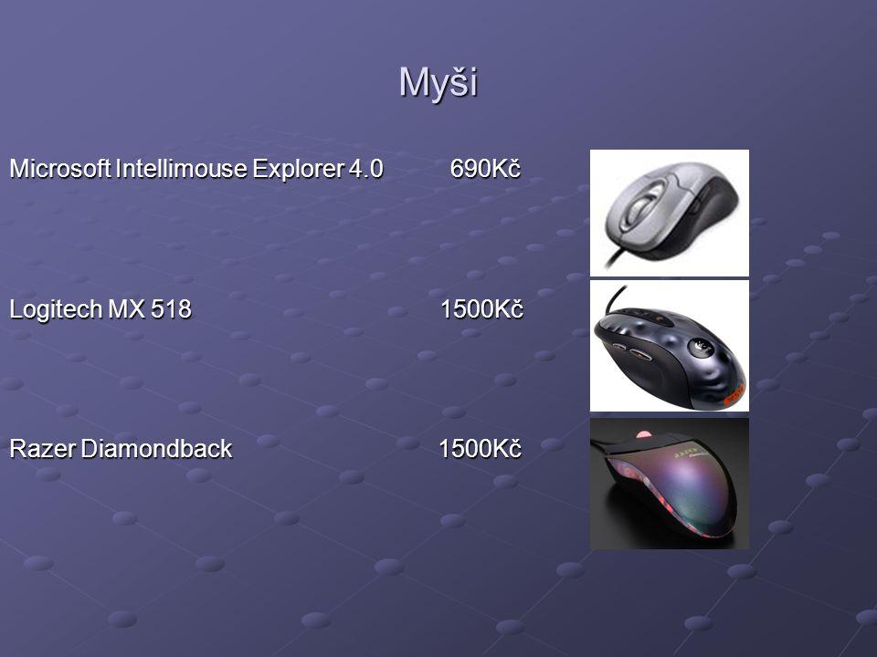 Myši Microsoft Intellimouse Explorer 4.0 690Kč Logitech MX 518 1500Kč Razer Diamondback 1500Kč