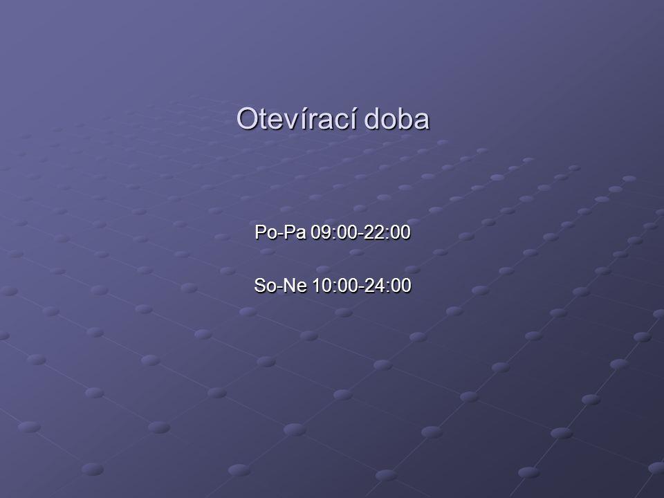 Otevírací doba Po-Pa 09:00-22:00 So-Ne 10:00-24:00
