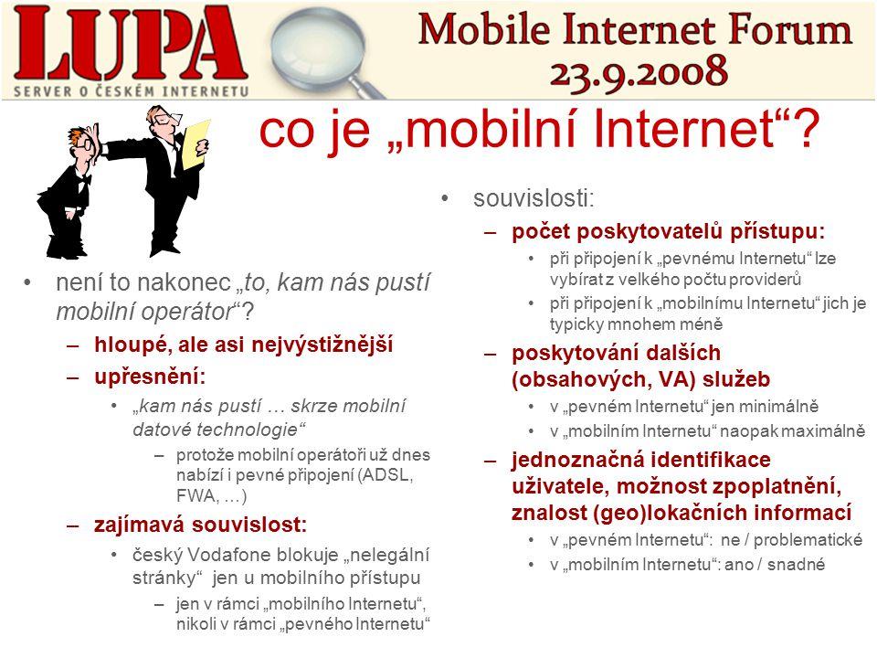 """co je """"mobilní Internet . není to nakonec """"to, kam nás pustí mobilní operátor ."""