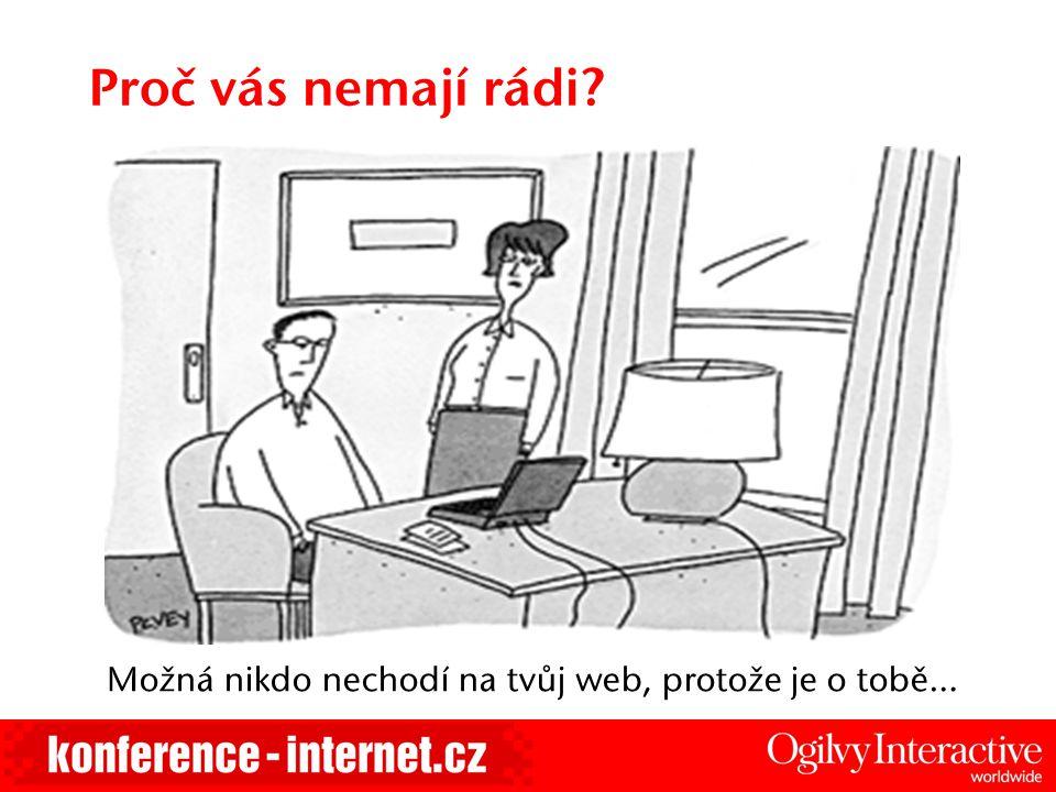 Proč vás nemají rádi Možná nikdo nechodí na tvůj web, protože je o tobě…