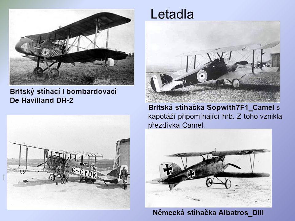 Letadla Britský stíhací i bombardovací De Havilland DH-2 l Britská stíhačka Sopwith7F1_Camel s kapotáží připomínající hrb. Z toho vznikla přezdívka Ca
