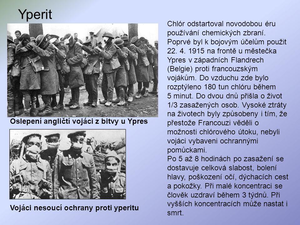 Yperit Chlór odstartoval novodobou éru používání chemických zbraní. Poprvé byl k bojovým účelům použit 22. 4. 1915 na frontě u městečka Ypres v západn