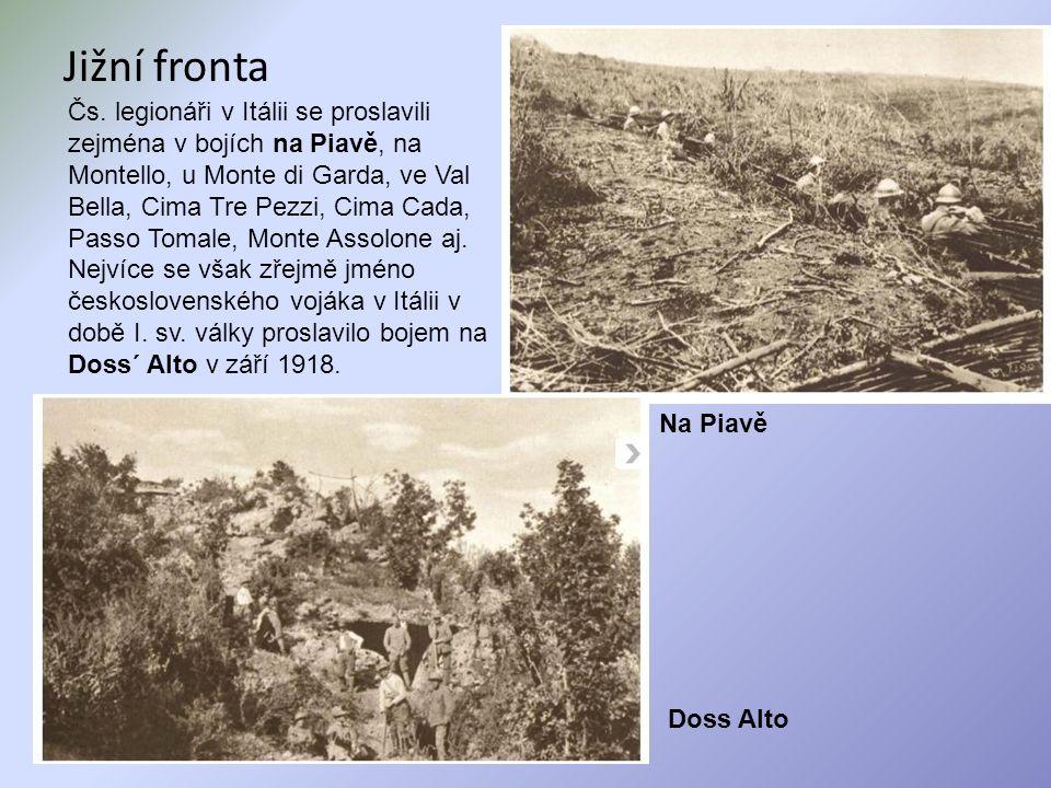 Jižní fronta Čs. legionáři v Itálii se proslavili zejména v bojích na Piavě, na Montello, u Monte di Garda, ve Val Bella, Cima Tre Pezzi, Cima Cada, P