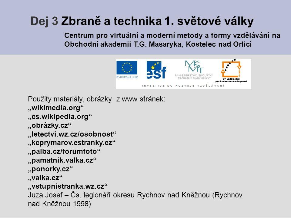 """Použity materiály, obrázky z www stránek: """"wikimedia.org"""" """"cs.wikipedia.org"""" """"obrázky.cz"""" """"letectvi.wz.cz/osobnost"""" """"kcprymarov.estranky.cz"""" """"palba.cz"""