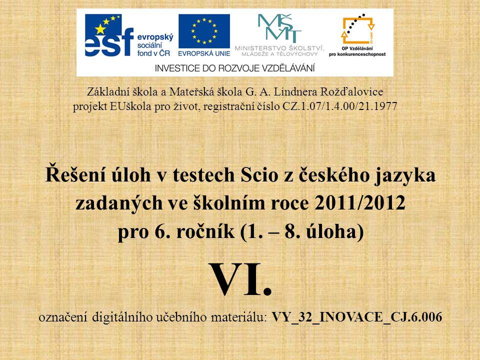 Řešení úloh v testech Scio z českého jazyka zadaných ve školním roce 2011/2012 pro 6. ročník (1. – 8. úloha) VI. označení digitálního učebního materiá