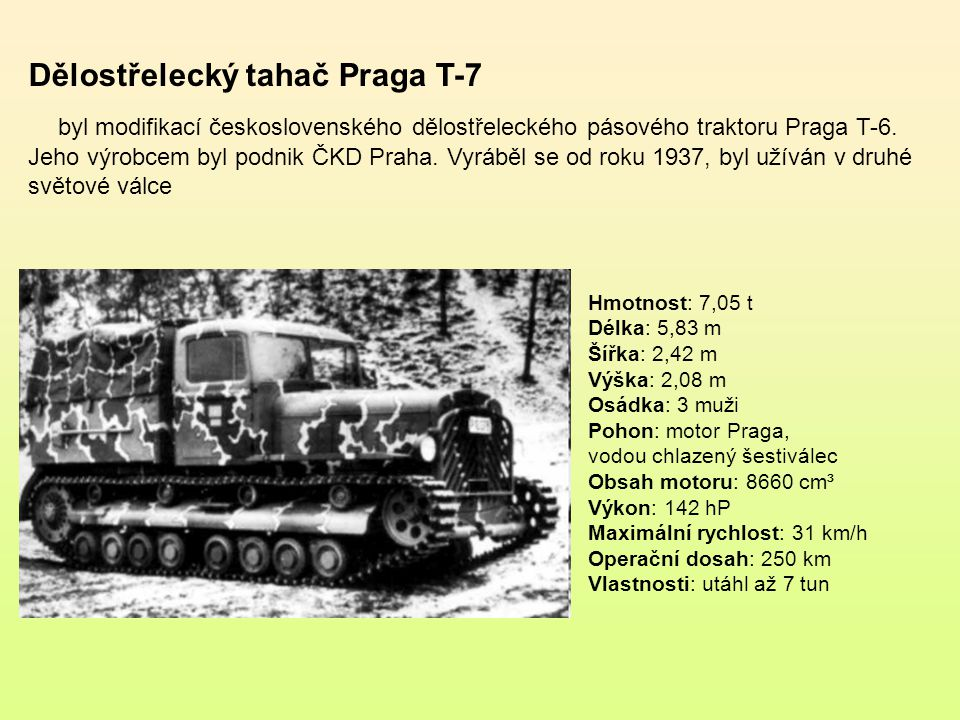 Dělostřelecký tahač Praga T-6 byl nejúspěšnější československý dělostřelecký pásový traktor. Jeho výrobcem byl podnik ČKD Praha. Výroba probíhala v le