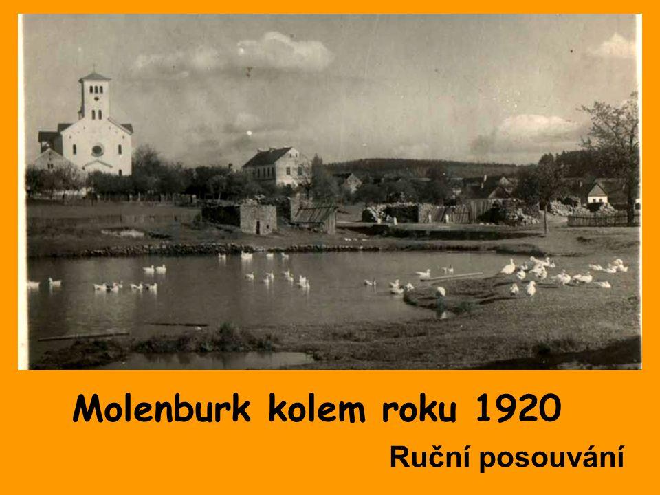 Molenburk kolem roku 1920 Ruční posouvání