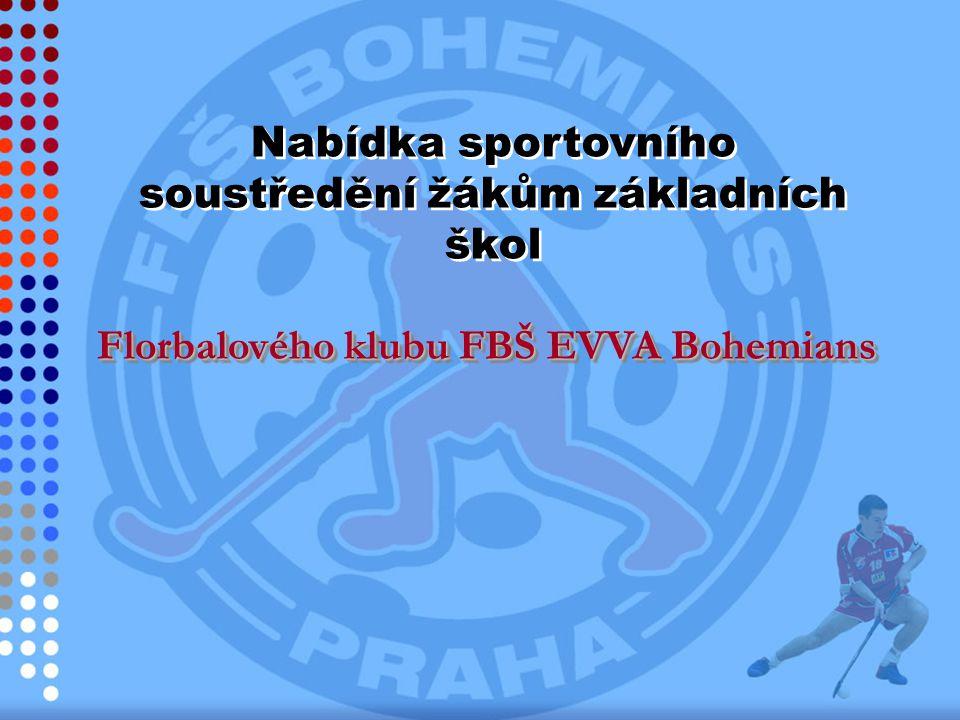 Nabídka sportovního soustředění žákům základních škol Florbalového klubu FBŠ EVVA Bohemians