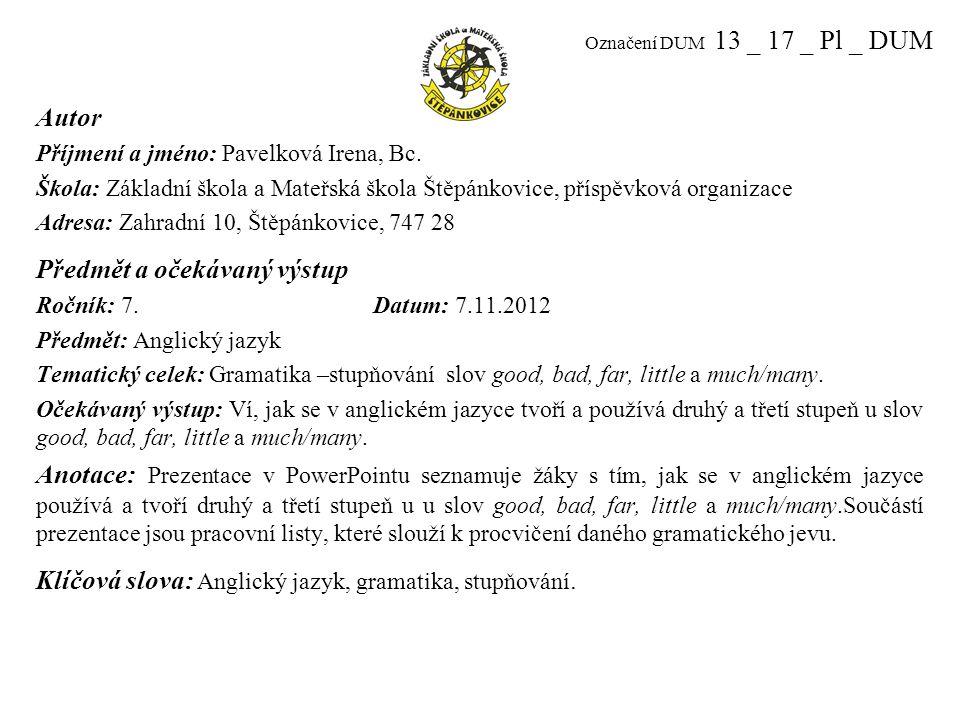 Označení DUM 13 _ 17 _ Pl _ DUM Autor Příjmení a jméno: Pavelková Irena, Bc.