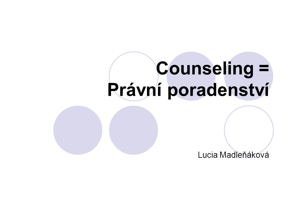 Counseling = Právní poradenství Lucia Madleňáková
