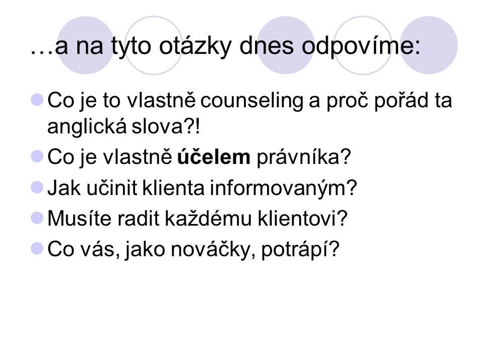 …a na tyto otázky dnes odpovíme: Co je to vlastně counseling a proč pořád ta anglická slova .