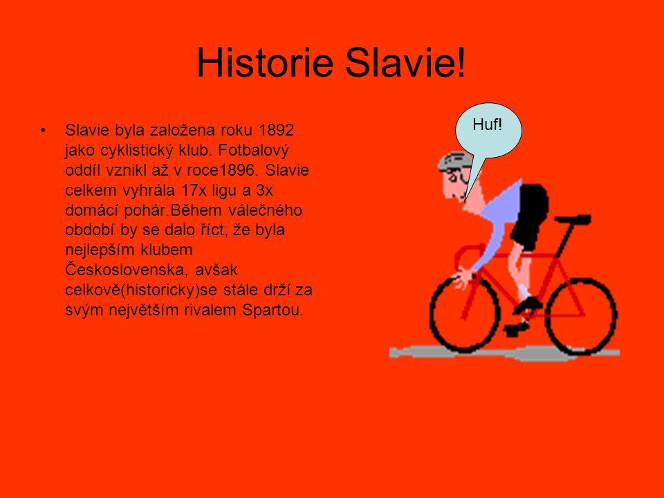 Historie Slavie! Slavie byla založena roku 1892 jako cyklistický klub. Fotbalový oddíl vznikl až v roce1896. Slavie celkem vyhrála 17x ligu a 3x domác
