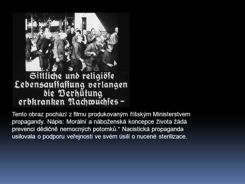 Tento obraz pochází z filmu produkovaným říšským Ministerstvem propagandy. Nápis: Morální a náboženská koncepce života žádá prevenci dědičně nemocných