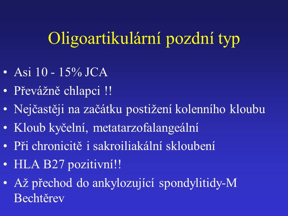 Oligoartikulární pozdní typ Asi 10 - 15% JCA Převážně chlapci !! Nejčastěji na začátku postižení kolenního kloubu Kloub kyčelní, metatarzofalangeální