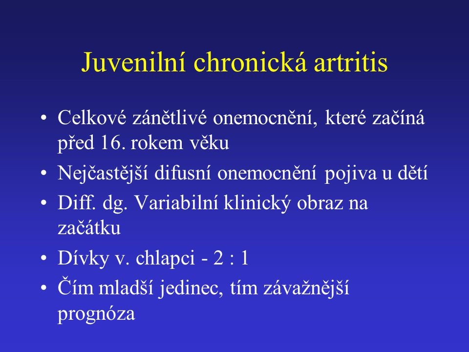 Juvenilní chronická artritis Celkové zánětlivé onemocnění, které začíná před 16. rokem věku Nejčastější difusní onemocnění pojiva u dětí Diff. dg. Var