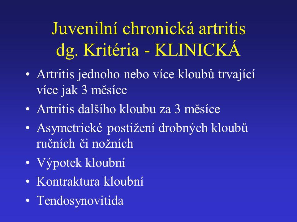 Juvenilní chronická artritis dg. Kritéria - KLINICKÁ Artritis jednoho nebo více kloubů trvající více jak 3 měsíce Artritis dalšího kloubu za 3 měsíce