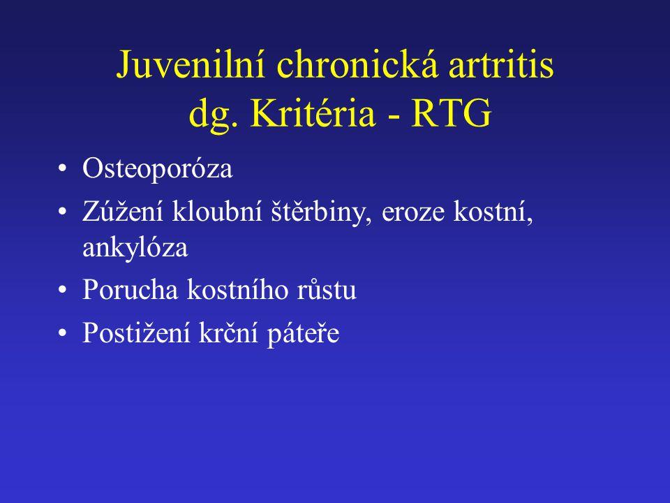 Juvenilní chronická artritis dg. Kritéria - RTG Osteoporóza Zúžení kloubní štěrbiny, eroze kostní, ankylóza Porucha kostního růstu Postižení krční pát