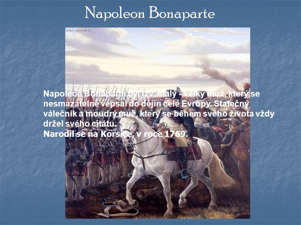 Napoleon Bonaparte Napoleon Bonaparte byl tzv.