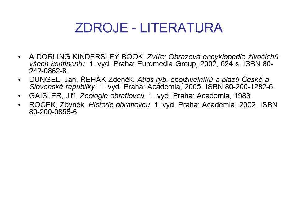 ZDROJE - LITERATURA A DORLING KINDERSLEY BOOK.