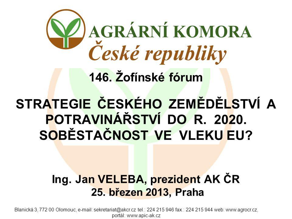 Blanická 3, 772 00 Olomouc, e-mail: sekretariat@akcr.cz tel.: 224 215 946 fax.: 224 215 944 web: www.agrocr.cz, portál: www.apic-ak.cz VÝVOJ HRUBÉ ZEM.