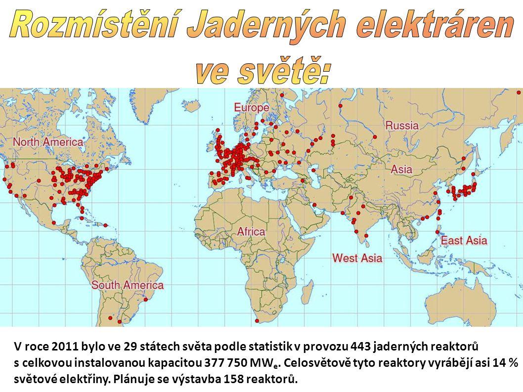 V roce 2011 bylo ve 29 státech světa podle statistik v provozu 443 jaderných reaktorů s celkovou instalovanou kapacitou 377 750 MW e. Celosvětově tyto