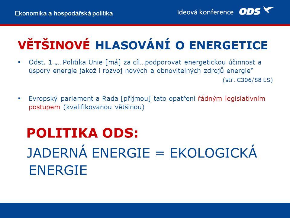 Ekonomika a hospodářská politika VĚTŠINOVÉ HLASOVÁNÍ O ENERGETICE  Odst.