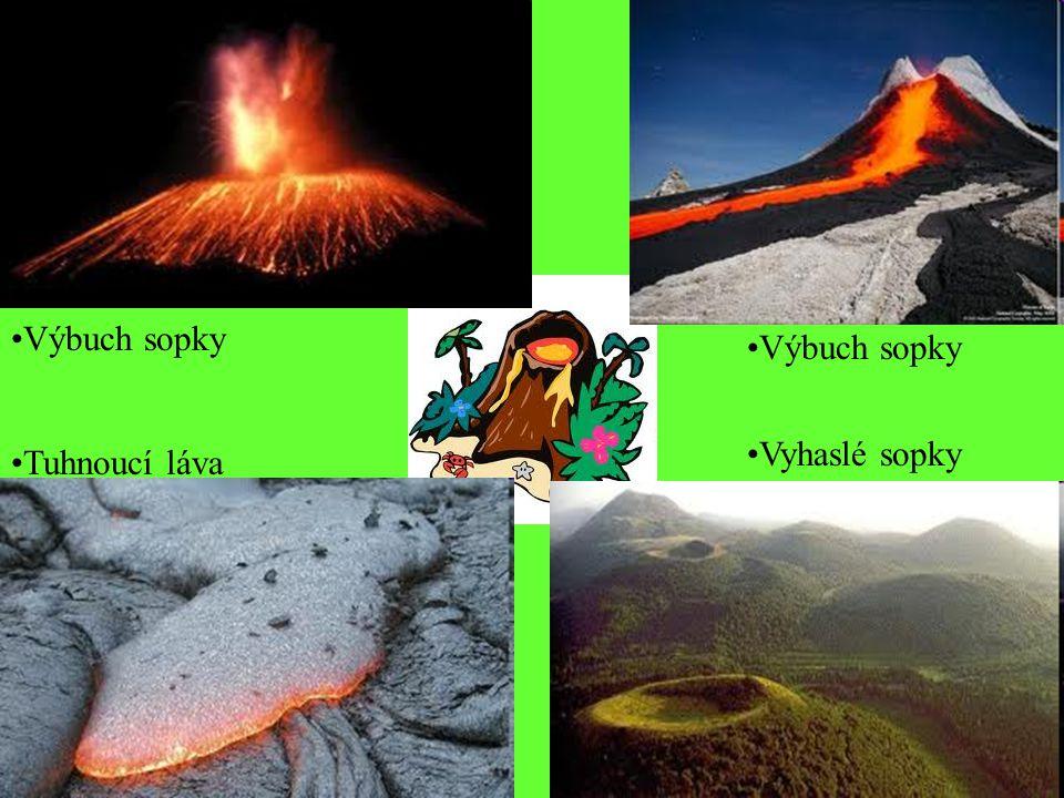 Vyhaslé sopky Tuhnoucí láva Výbuch sopky