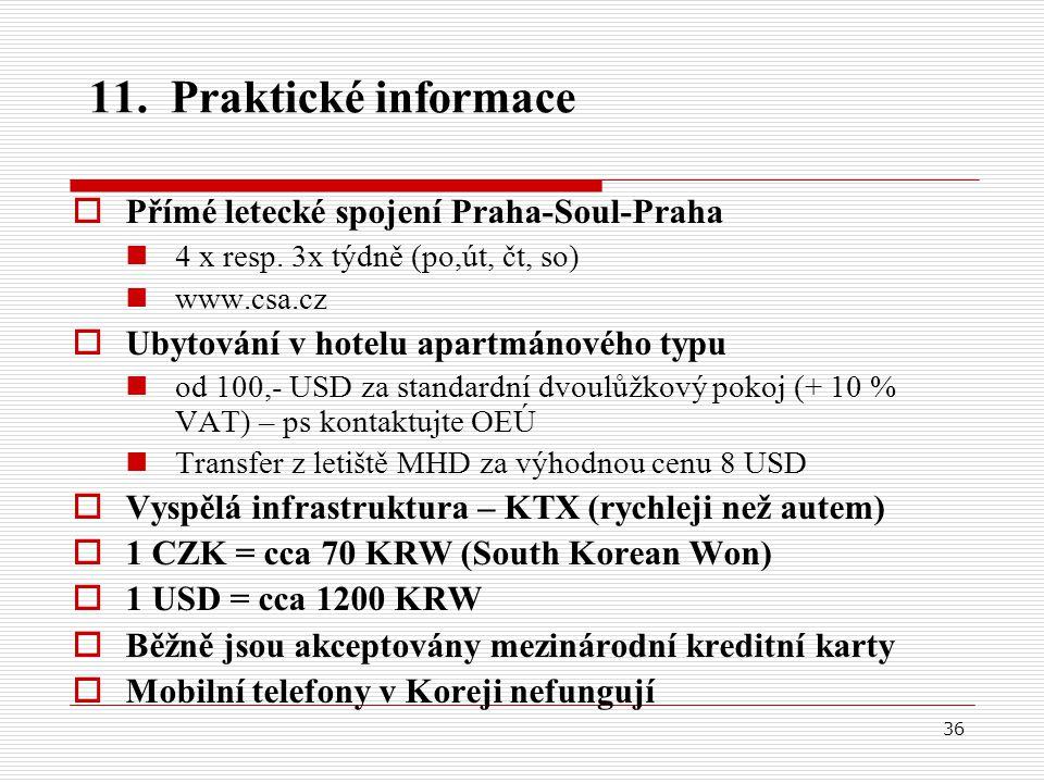36 11.Praktické informace  Přímé letecké spojení Praha-Soul-Praha 4 x resp.