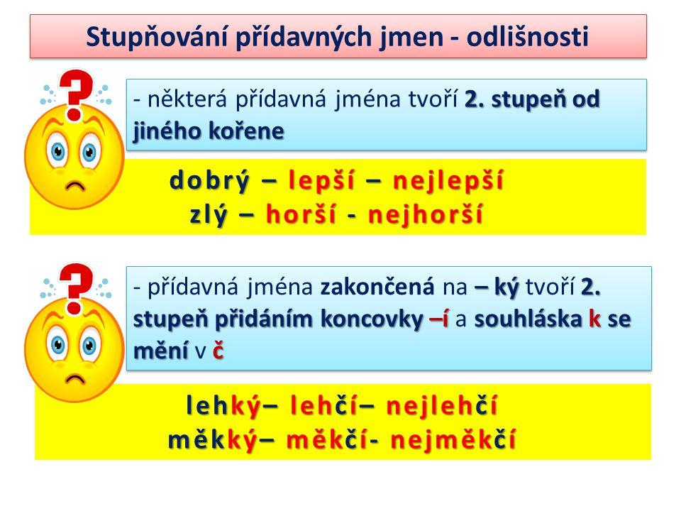 Stupňování přídavných jmen - odlišnosti 2.stupně od tvaru stupně 1.