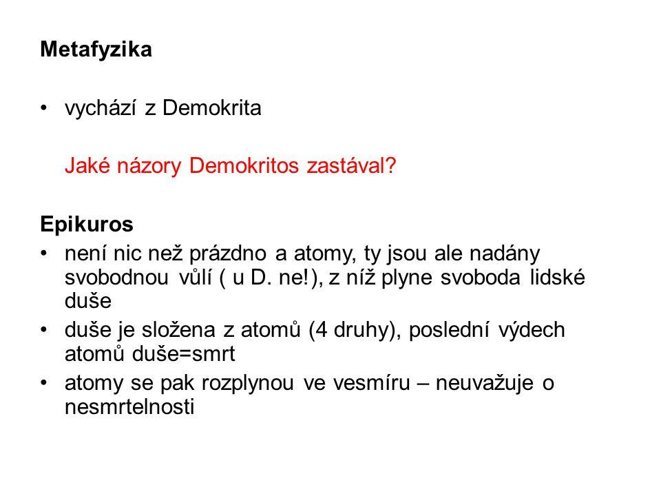 Metafyzika vychází z Demokrita Jaké názory Demokritos zastával.