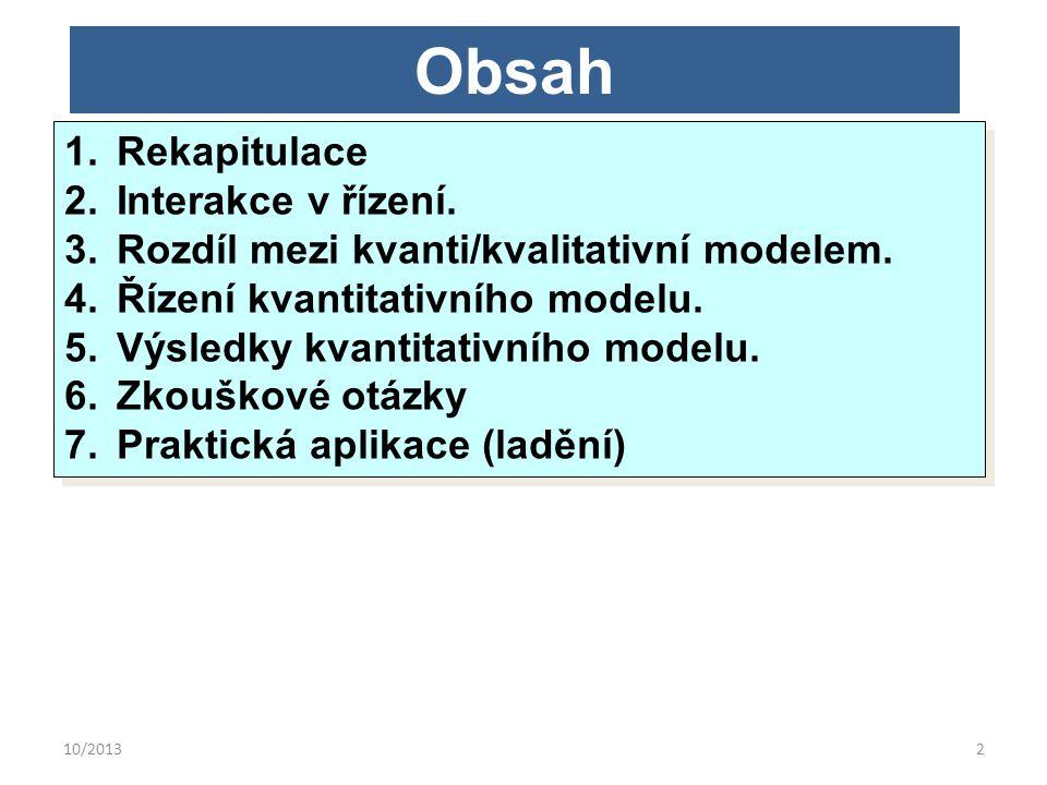 10/20132 Obsah 1.Rekapitulace 2.Interakce v řízení.