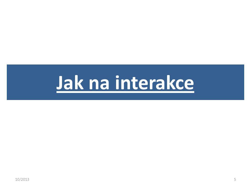 10/20135 Jak na interakce