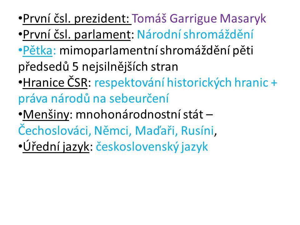 První čsl. prezident: Tomáš Garrigue Masaryk První čsl.
