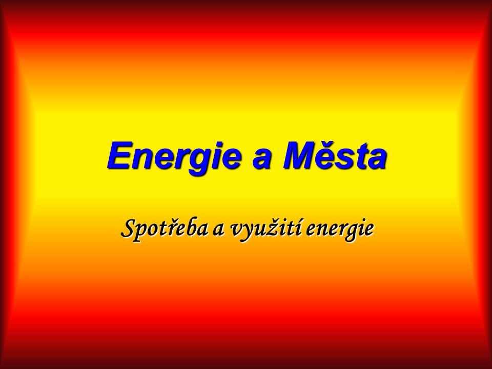 Energie a Města Spotřeba a využití energie